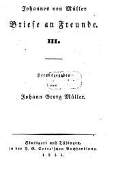 Sämmtliche Werke: Briefe an Freunde ; 3, Band 39