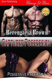 Captured Possession [Possessive Passions 4]