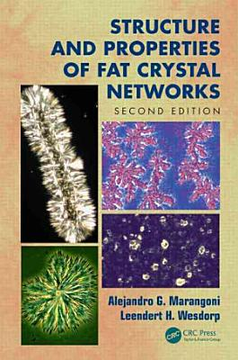Structure and Properties of Fat Crystal Networks  Second Edition