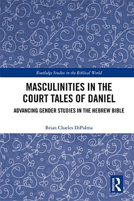 Masculinities in the Court Tales of Daniel