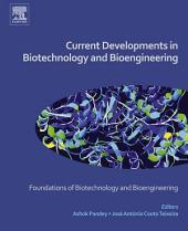 Current Developments in Biotechnology and Bioengineering: Foundations of Biotechnology and Bioengineering