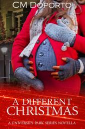 A Different Christmas: A University Park Series Novella