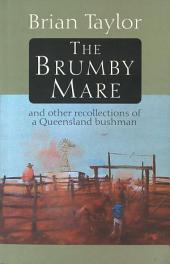 The Brumby Mare: And Other Recollections of a Queensland Bushman