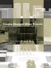 Framing Strategic Urban Projects: Learning from current experiences in European urban regions