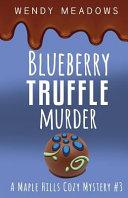 Blueberry Truffle Murder