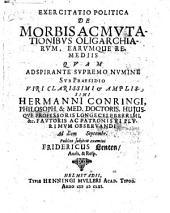 Exercitatio politica De morbis ac mutationibus oligarchiarum, earumque remediis quam aspirante supremo numine sub praesidio ... Hermanni Conringii, ... Publico subjicit examini Fridericus Lenten, ..