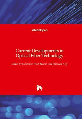 Current Developments in Optical Fiber Technology