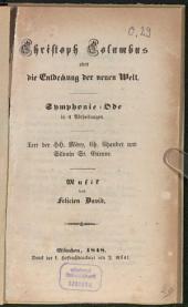 Christoph Columbus oder die Entdeckung de neuen Welt: Symphonie-Ode in 4 Abtheilungen