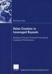 Value Creation in Leveraged Buyouts: Analysis of Factors Driving Private Equity Investment Performance