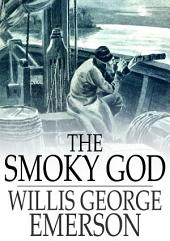 The Smoky God: A Voyage to the Inner World