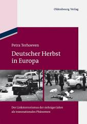 Deutscher Herbst in Europa: Der Linksterrorismus der siebziger Jahre als transnationales Phänomen