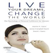 Live Your Dreams, Change the World: The Psychology of Personal Fulfillment for Women
