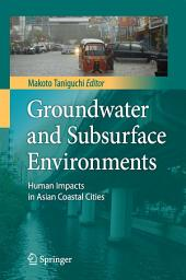 Groundwater and Subsurface Environments: Human Impacts in Asian Coastal Cities