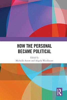 How the Personal Became Political