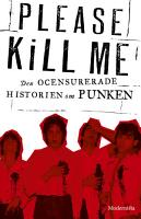 Please Kill Me  Den ocensurerade historien om punken PDF