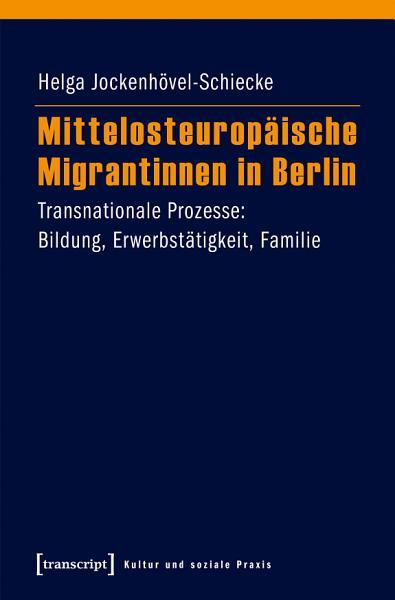 Mittelosteurop  ische Migrantinnen in Berlin