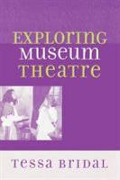 Exploring Museum Theatre PDF