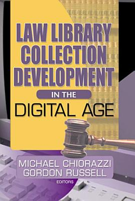 Law Library Collection Development in the Digital Age PDF