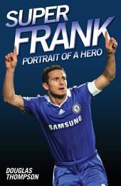 Super Frank: Portrait of a Hero