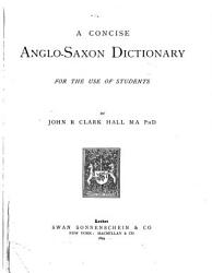 A Concise Anglo Saxon Dictionary PDF