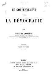 Le gouvernement dans la démocratie: Volume1