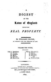 A Digest of the Laws of England Respecting Real Property: Volume 3