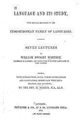 Language and Its Study, with Especial Reference to the Indo-European Family of Languages: Seven Lectures