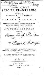 Caroli a Linné species plantarum: exhibentes plantas rite cognitas ad genera relatas, cum differentiis specificis, nominibus trivialibus, synonymis selectis, locis natalibus, secundum systema sexuale digestas, Volume 1