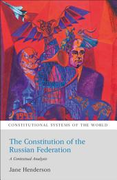 The Constitution of the Russian Federation: A Contextual Analysis