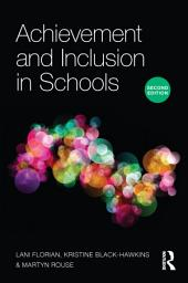 Achievement and Inclusion in Schools: Edition 2