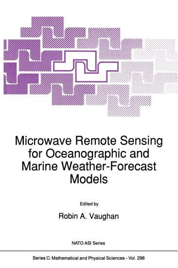 Microwave Remote Sensing for Oceanographic and Marine Weather Forecast Models PDF