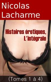 Histoires érotiques: L'intégrale des tomes 1 à 4