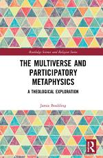 The Multiverse and Participatory Metaphysics