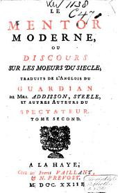 Le mentor moderne, ou discours sur les moeurs du siècle: Volume2