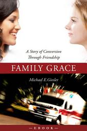 Family Grace: A Story of Conversion Through Friendship