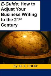 E-Guide: How to Adjust Your Business Writing to the 21st Century