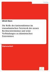 Die Rolle des Antisemitismus im transatlantischen Netzwerk des neuen Rechtsextremismus und seine Verbindungen zu islamistischen Extremisten