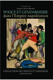 Police et gendarmerie dans l'Empire napoléonien: Institut Napoléon N° 9