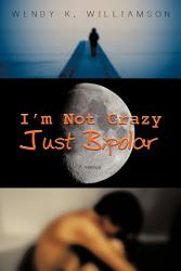 I m Not Crazy Just Bipolar PDF