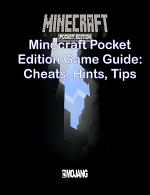Minecraft Pocket Edition Game Guide: Cheats, Hints, Tips