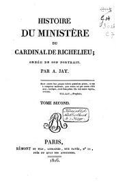 Histoire du ministère du cardinal de Richelieu: ornée de son portrait, Volume2