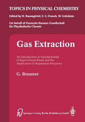 Gas Extraction: An Introduction to Fundamentals of Supercritical Fluids and the Application to Separation Processes