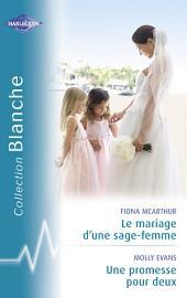 Le mariage d'une sage-femme - Une promesse pour deux (Harlequin Blanche)