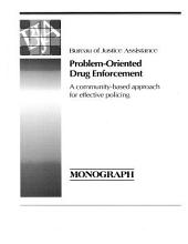 Problem-oriented Drug Enforcement: A Community-based Approach For Effective Policing