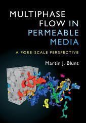 Multiphase Flow in Permeable Media: A Pore-Scale Perspective