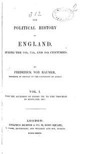 The Political History of England: From the accession of Henry VII, to the troubles in Scotland, 1637