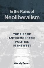 In the Ruins of Neoliberalism