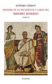 Historia de la decadencia y caída del Imperio Romano. Tomo II: Volumen 2