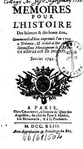 Mémoires pour l'histoire des sciences et des beaux arts: 1743,1, Volume 1743, Issue 1