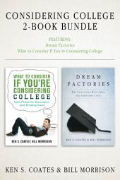 Considering College 2-Book Bundle: Dream Factories / What to Consider If You're Considering College